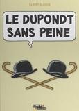 Albert Algoud et Ted Benoit - Le Dupondt sans peine.