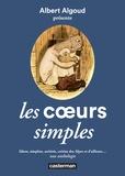 Albert Algoud - Les coeurs simples - Idiots, simplets, arriérés, crétins des Alpes et d'ailleurs... une anthologie.