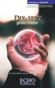 Albert Assayag - Dix-sept petits contes.
