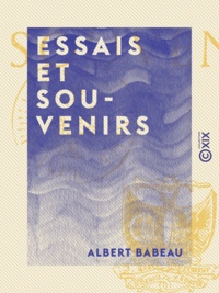 Albert Babeau - Essais et Souvenirs.