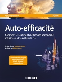 Albert Bandura - Auto-efficacité - Comment le sentiment d'efficacité personnelle influence notre qualité de vie.