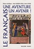 Albert Barrera-Vidal et Boris Coune - Le français, une aventure, un avenir !.