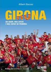 Albert Bassas Pujol - Girona - Un equip, una afició I una ciutat de primera.