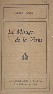 Albert Bayet - Le mirage de la vertu.