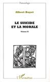Albert Bayet - Le suicide et la morale - Volume 2.
