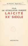 Albert Bayet - Pour une réconciliation française - Laïcité XXe siècle.
