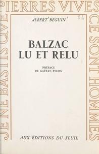 Albert Béguin et Gaëtan Picon - Balzac lu et relu.