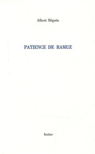 Albert Béguin - Patience de Ramuz.