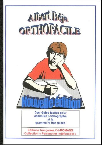 Albert Béja - Orthographe - Règles ultra simples pour maîtriser l'orthographe et la grammaire française.