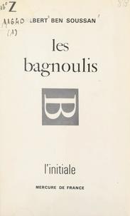 Albert Ben Soussan - Les bagnoulis.