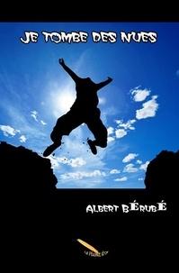 Albert Bérubé - Je tombe des nues.