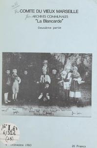 Albert Bodin et Suzanne Deccopet - Le quartier de La Blancarde hier et aujourd'hui (2).