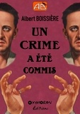 Albert Boissière - Un crime a été commis.