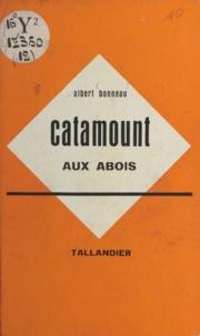 Albert Bonneau - Catamount aux abois.