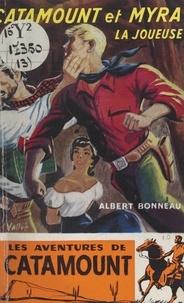 Albert Bonneau - Catamount et Myra la joueuse.