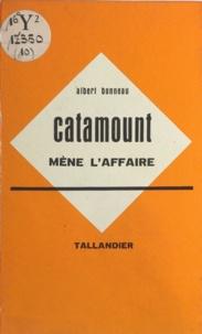 Albert Bonneau - Catamount mène l'affaire.