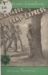 Albert Bonneau - L'attaque du Pony-Express.