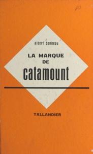 Albert Bonneau - La marque de Catamount.