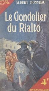 Albert Bonneau - Le gondolier du Rialto.