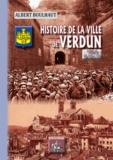 Albert Boulhaut - Histoire de la ville de Verdun - Tome 3, De 1870 à 1939.