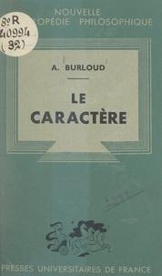 Albert Burloud et Emile Bréhier - Le caractère.