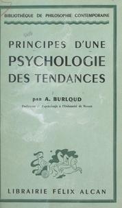 Albert Burloud - Principes d'une psychologie des tendances.