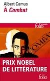 Albert Camus - A Combat - Editoriaux et articles, 1944-1947.