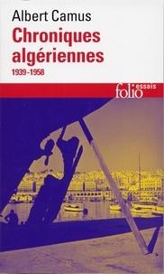 Albert Camus - Actuelles III - Chroniques algériennes 1939-1958.