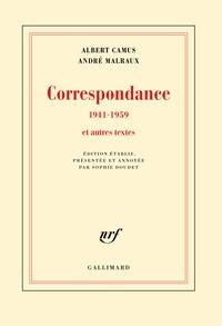 Albert Camus et André Malraux - Correspondance 1941-1959 et autres textes.
