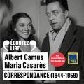 Albert Camus et Maria Casarès - Correspondance - 1944-1959.