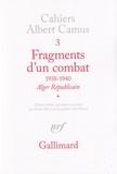 Albert Camus - Fragments d'un combat (1938-1940).