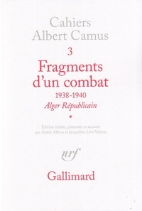Albert Camus - Fragments d'un combat (1938-1940).