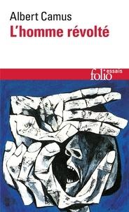 Albert Camus - L'homme révolté.
