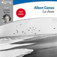 Albert Camus et François Berland - La chute.