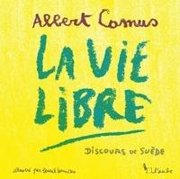 Albert Camus - La vie libre - Discours de Suède.