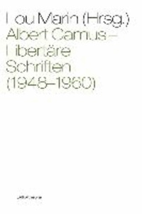 Albert Camus: Libertäre Schriften (1948-1960).