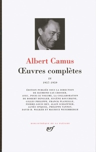 Albert Camus - Oeuvres complètes - Tome 4, 1957-1959.