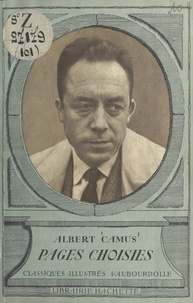 Albert Camus et Louis Faucon - Pages choisies : Albert Camus - Avec une notice biographique, des notices littéraires et des notes explicatives.