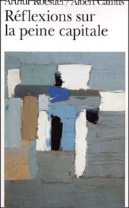 Albert Camus et Arthur Koestler - Réflexions sur la peine capitale.
