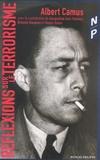 Albert Camus - Réflexions sur le terrorisme, Albert Camus.