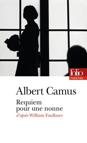 Albert Camus - Requiem pour une nonne - Pièce en deux parties et sept tableaux d'après William Faulkner.