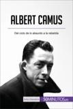 Albert Camus - Del ciclo de lo absurdo a la rebeldía.