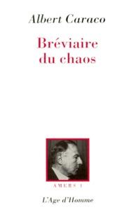 Albert Caraco - Bréviaire du chaos.