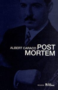 Albert Caraco - Post mortem.