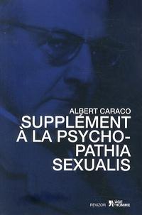Albert Caraco - Supplément à la psychopathia sexualis.