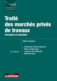 Albert Caston - Passation et exécution des marchés privés de travaux - Passation et exécution.