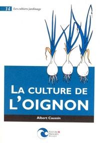 Albert Caussin - La culture de l'oignon.