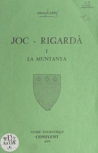 Albert Cazes et  Collectif - Joc-Rigardà (1). La muntanya - Guide touristique.