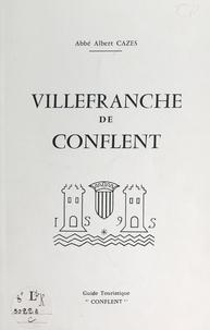 Albert Cazes et  Collectif - Villefranche de Conflent - Guide touristique.