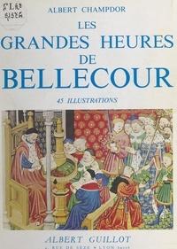 Albert Champdor - Les grandes heures de Bellecour.